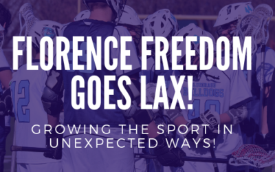 Florence Freedom Goes Lacrosse!